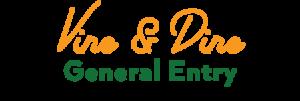 VIne & Dine General Entry