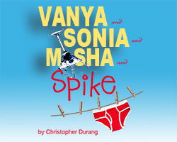 Vanya and Sonya and Masha and Spike presented by Company of Fools